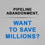 Pipeline Abandonment. Do Your Due Diligence.